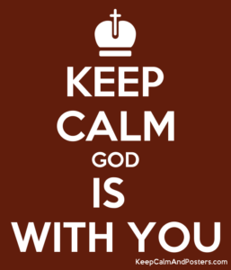 Keep Calm God is with you poster