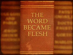 Book binding that says The Word Became Flesh